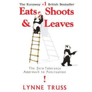 Eats, Shoots & Leaves, Lynne Truss