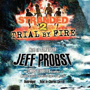 Trial by Fire, Jeff Probst; Chris Tebbetts
