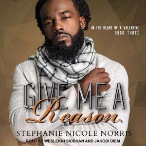 Give Me A Reason, Stephanie Nicole Norris
