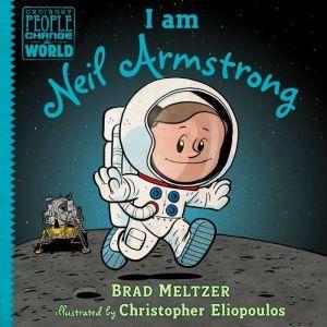 I am Neil Armstrong, Brad Meltzer