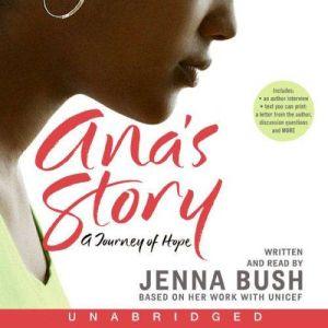 Ana's Story: A Journey of Hope, Jenna Bush Hager