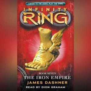 Infinity Ring #7: The Iron Empire, James Dashner