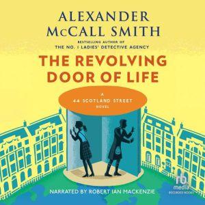 The Revolving Door of Life, Alexander McCall Smith