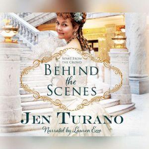 Behind the Scenes, Jen Turano