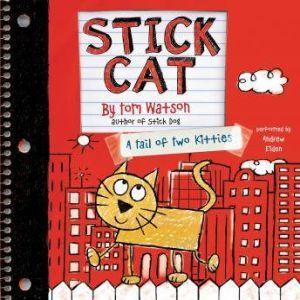 Stick Cat: A Tail of Two Kitties, Tom Watson