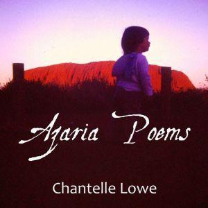 Azaria Poems, Chantelle Lowe