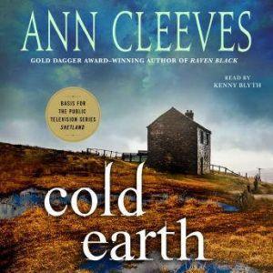 Cold Earth: A Shetland Mystery, Ann Cleeves
