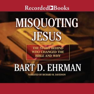 Misquoting Jesus, Bart D. Ehrman