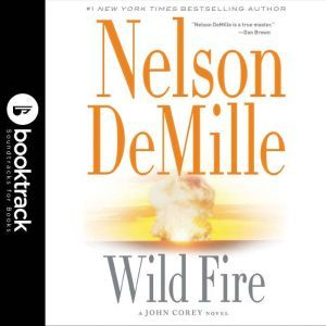 Wild Fire - Booktrack Edition, Nelson DeMille