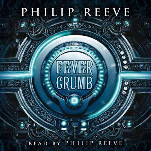 Fever Crumb, Philip Reeve