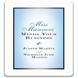 Miss Manners Minds Your Business, Judith Martin