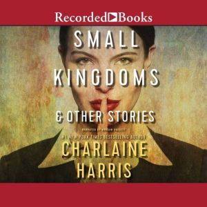 Small Kingdoms & Other Stories, Charlaine Harris