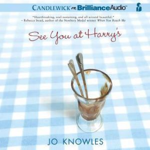 See You at Harry's, Jo Knowles
