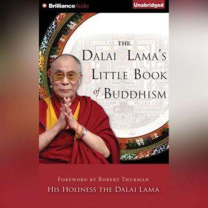 The Dalai Lama's Little Book of Buddhism, His Holiness the Dalai Lama