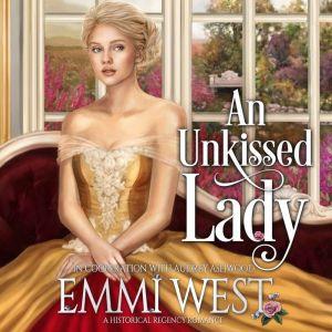An Unkissed Lady: A Historical Regency Romance, Audrey Ashwood