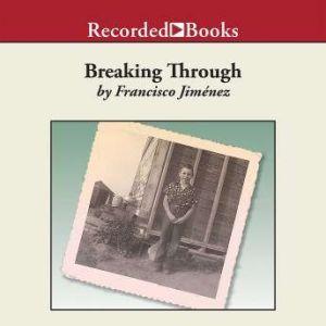 Breaking Through, Francisco Jimenez