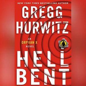Hellbent: An Orphan X Novel, Gregg Hurwitz
