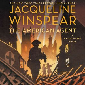 The American Agent: A Maisie Dobbs Novel, Jacqueline Winspear