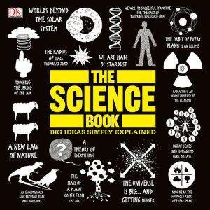 The Science Book Big Ideas Simply Explained, DK