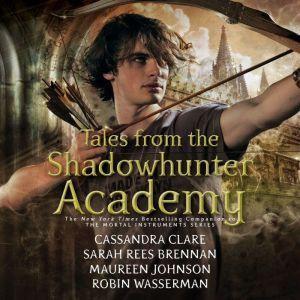 Tales from the Shadowhunter Academy, Cassandra Clare