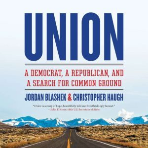 Union: A Democrat, a Republican, and a Search for Common Ground, Jordan Blashek