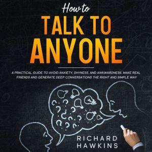 How to Talk to Anyone, Richard Hawkins