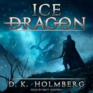Ice Dragon, D.K. Holmberg