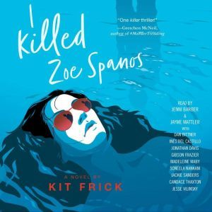 I Killed Zoe Spanos, Kit Frick