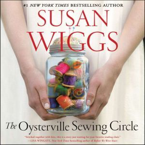 The Oysterville Sewing Circle: A Novel, Susan Wiggs