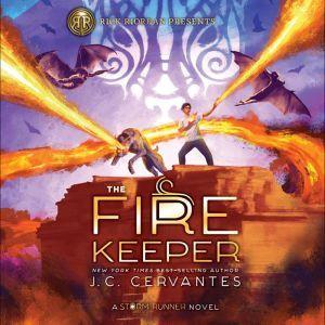 The Fire Keeper (A Storm Runner Novel, Book 2), J. C. Cervantes