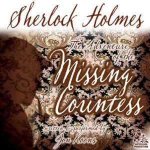 Sherlock Holmes and the Adventure of the Missing Countess, Jon Koons