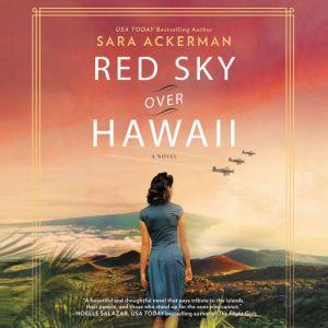 Red Sky Over Hawaii: A Novel, Sara Ackerman