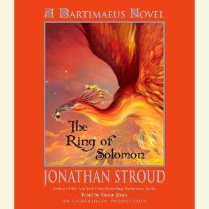 The Ring of Solomon: A Bartimaeus Novel A Bartimaeus Novel, Jonathan Stroud