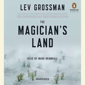 The Magician's Land: A Novel, Lev Grossman