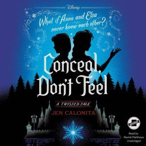 Conceal, Don't Feel A Twisted Tale, Jen Calonita