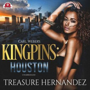 Carl Weber's Kingpins: Houston, Treasure Hernandez