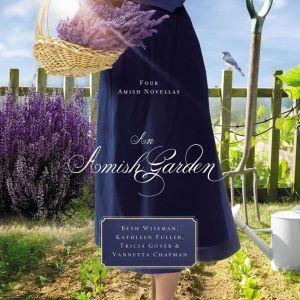An Amish Garden: Four Amish Novellas, Beth Wiseman