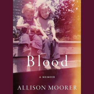 Blood: A Memoir, Allison Moorer