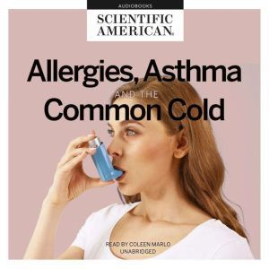 Allergies, Asthma, and the Common Cold, Scientific American