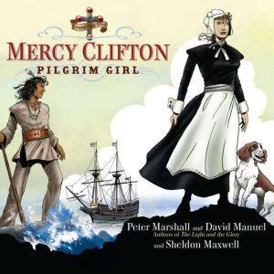 Mercy Clifton: Pilgrim Girl, Peter Marshall