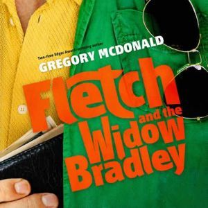 Fletch and the Widow Bradley, Gregory Mcdonald
