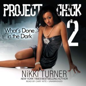 Project Chick II: Whats Done in the Dark, Nikki Turner