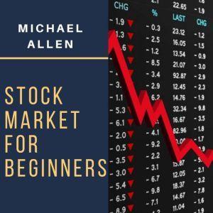 Stock Market for Beginners , Michael Allen