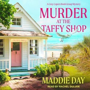 Murder at the Taffy Shop, Maddie Day