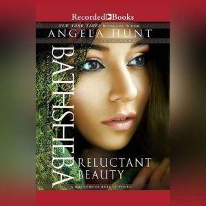Bathsheba: Reluctant Beauty, Angela Hunt