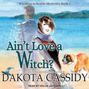 Ain't Love a Witch?, Dakota Cassidy