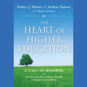 The Heart of Higher Education: A Call to Renewal, Mark Nepo