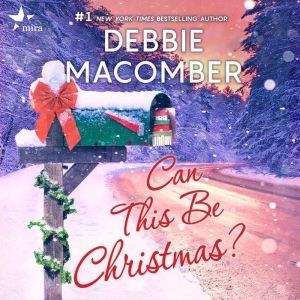 Can This Be Christmas?, Debbie Macomber