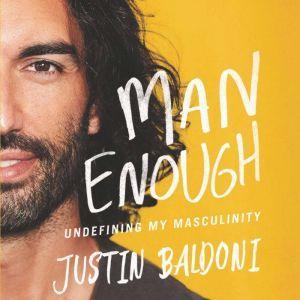 Man Enough Undefining My Masculinity, Justin Baldoni