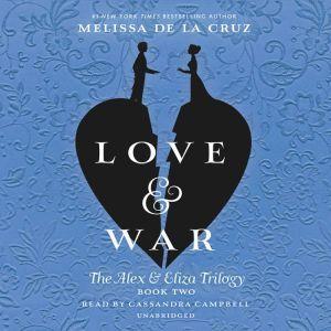 Love & War: An Alex & Eliza Story, Melissa de la Cruz